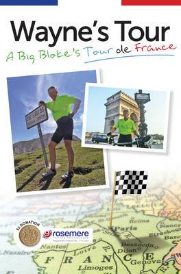 Wayne's Tour: A Big Bloke's Tour de France