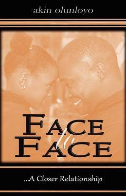 Face to Face: A Closer Relationship