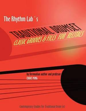 The Rhythm Lab's Traditional Drum Set Classic Grooves and Fills for Recitals: Contemporary Studies for Traditional Drum Set