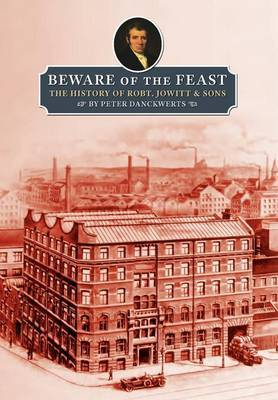 Beware of the Feast: The History of Robt. Jowitt & Sons