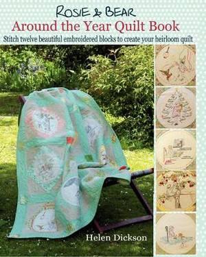 Around the Year Quilt Book: Rosie & Bear Calendar Quilt from Bustle & Sew