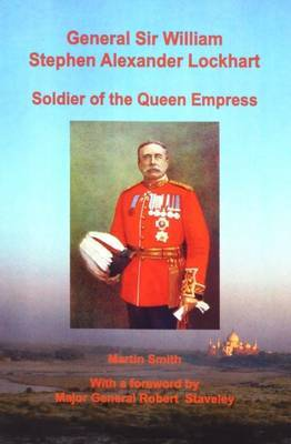 General Sir William Stephen Alexander Lockhart Soldier of the Queen Empress