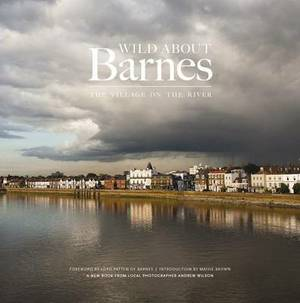 Wild About Barnes: The Village on the River