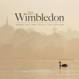 Wild About Wimbledon: Where the Town Meets the Country
