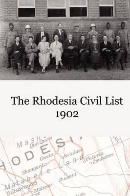 The Rhodesia Civil Service List 1902