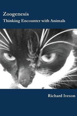 Zoogenesis: Thinking Encounter with Animals