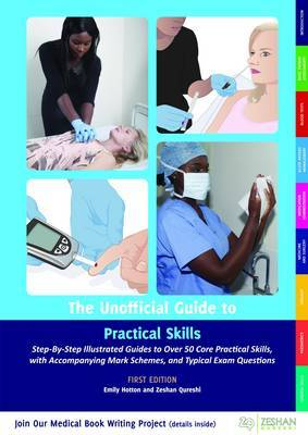 The Unofficial Guide to Practical Skills: Over 50 Illustrated Practical Skills Stations with Accompanying Mark Schemes, Key Learning Points, and  Typical Questions