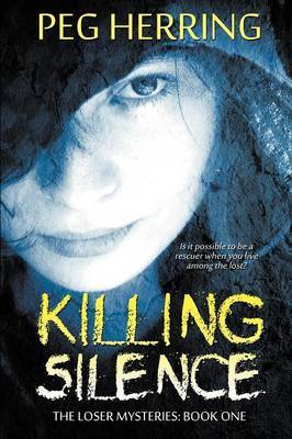 Killing Silence: Book One of The Loser Mysteries