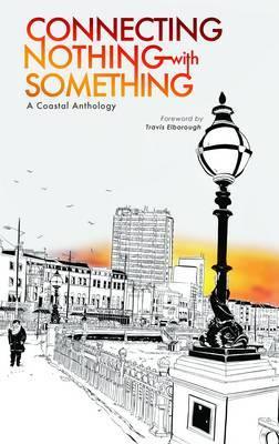 Connecting Nothing with Something: A Coastal Anthology