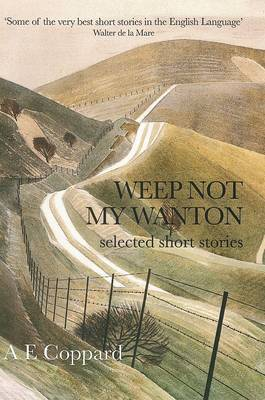 Weep Not My Wanton: Selected Short Stories