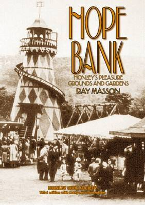 Hope Bank: Honley's Pleasure Grounds and Gardens