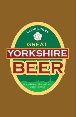 Great Yorkshire Beer: Good Beer. Good Food. Good People