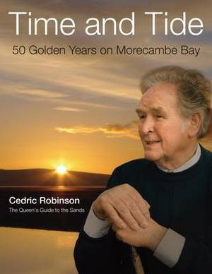 Time and Tide: 50 Golden Years on Morecambe Bay