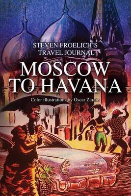 Moscow to Havana: Travel Journal March/April 2006
