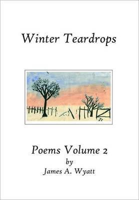 Winter Teardrops: Poems: Volume 2