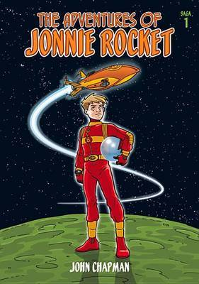 The Adventures of Jonnie Rocket: Saga 1 - The Ride of Terror