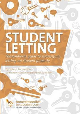 Student Letting: The Professional Landlord's Guide to Buying and Renting Out Property