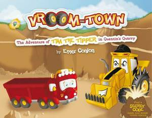 Vroom-Town: The Adventure of Tim the Tipper in Quentin's Quarry