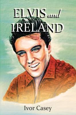 Elvis and Ireland