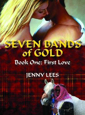 Seven Bands of Gold: Book 1: First Love Seven Bands of Gold Quartet