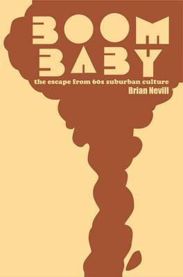 Boom Baby: The Escape from Sixties Suburban Culture