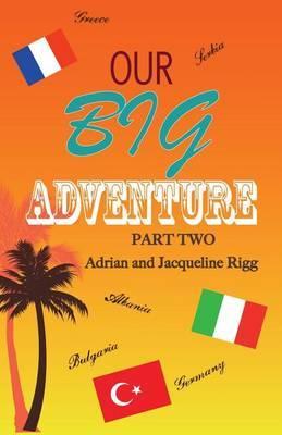 Our Big Adventure: Part 2