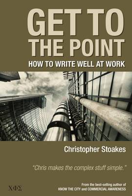 Get To The Point: How To Write Well At Work