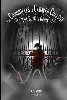 The Chronicles of Cadaver College: The Book of Ornis