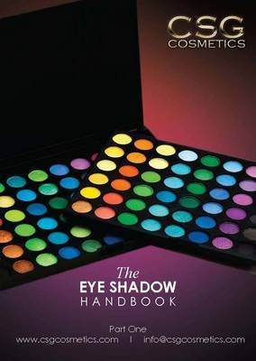 The Eye Shadow Handbook: By CSG Cosmetics: 1