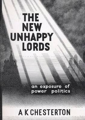 The New Unhappy Lords: An Exposure of Power Politics