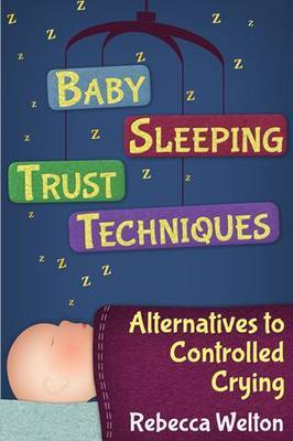 Baby Sleeping Trust Techniques: Alternatives to Controlled Crying