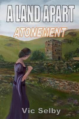 A Land Apart: Atonement: Volume 3