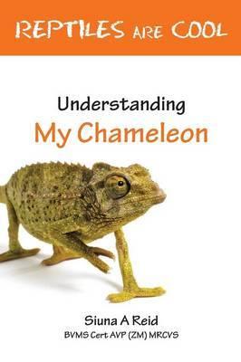 Reptiles are Cool!: Understanding My Chameleon
