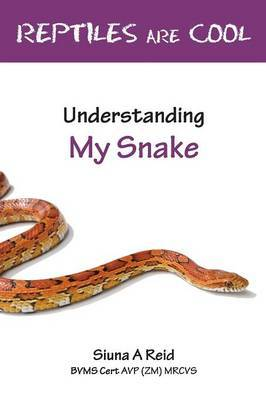 Reptiles are Cool: Understanding My Snake