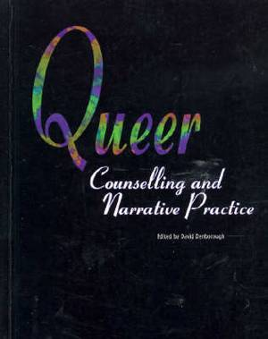 Queer: Counselling and Narrative Practice