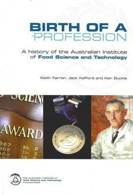 Birth of a Profession: A History of the Australian Institute of Food Science and Technology