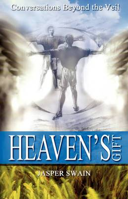 Heaven's Gift: Conversations from Beyond the Veil