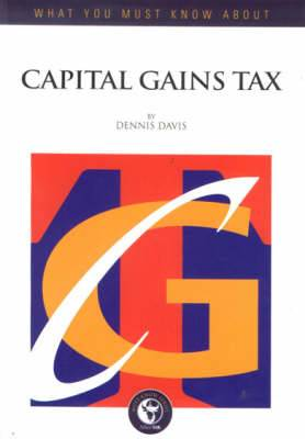 What You Must Know about Capital Gains Tax
