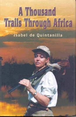A Thousand Trails Through Africa