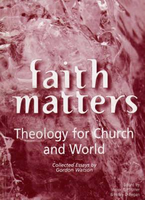 Faith Matters: Theology for Church and World