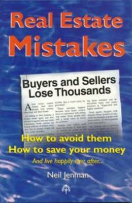 Real Estate Mistakes: How To Avoid Them: How To Save Your Money: How To Avoid Them How To Save Your Money