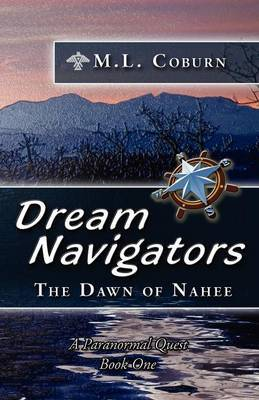 The Dawn of Nahee (Dream Navigators Series Book 1)