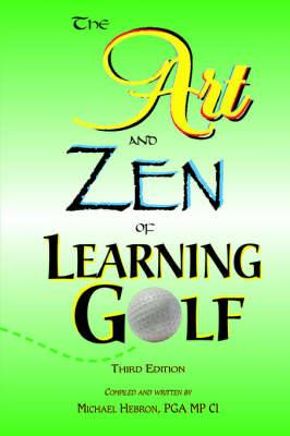 The Art and Zen of Learning Golf, Third Edition