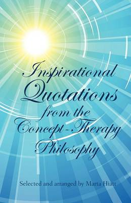 Inspirational Quotations from the Concept-Therapy Philosophy
