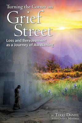 Turning the Corner on Grief Street: Loss and Bereavement as a Journey of Awakening