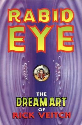 The Dream Art of Rick Veitch: v. 1: Rabid Eye