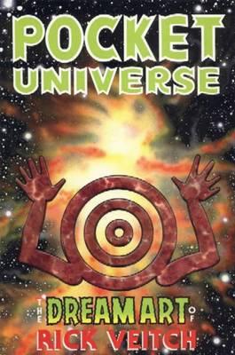 The Dream Art of Rick Veitch: v. 2: Pocket Universe