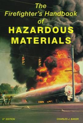 The Fire Fighter's Handbook of Hazardous Materials