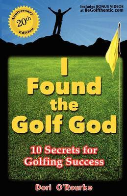 I Found the Golf God: 10 Secrets for Golfing Success