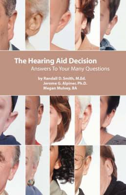The Hearing Aid Decision: Answers to Your Many Questions